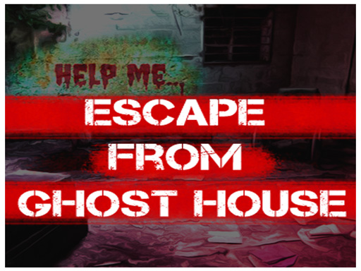 Escape from Ghost ho…
