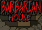 Barbarian House Walkthrough