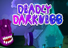 Deadly Darkness Walkthrough
