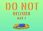 Nsrgames Do Not Disturb Day 1