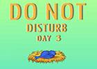 Nsrgames Do Not Disturb day 3