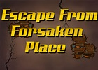 Escape from forsaken place