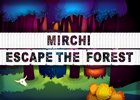 Mirchi Escape The Forest Walkthrough