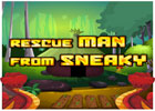 Rescue Man From Sneaky