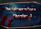 The Halloween Crime Chapter 1 Walkthrough