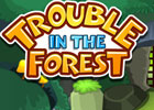 Trouble In The Forest Walkthrough