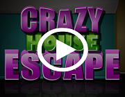 Crazy House Escape Walkthrough