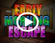 Early Morning Escape Walkthrough
