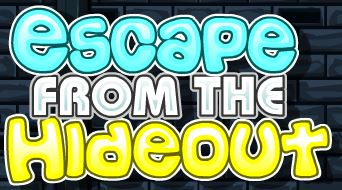 Escape from the Hideout Game