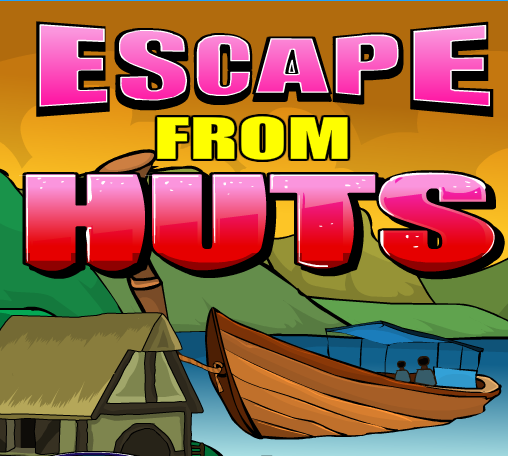 Escape From Huts