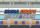 Hooda Escape Bullet Train