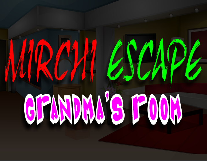 Mirchi Escape Grandmas Room