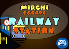 Mirchi Escape Railway Station
