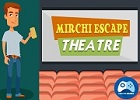 Mirchi Escape Theatre Walkthrough