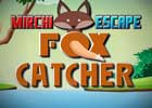 Mirchi Escape Fox Catcher