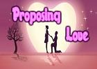 Proposing Love
