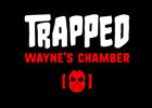 Trapped Wayne's Chamber