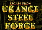 Escape From Ukange Steel Forge